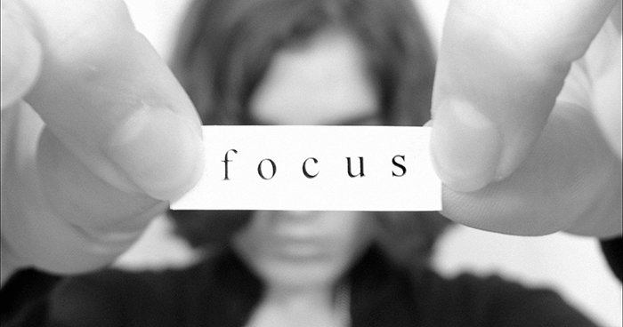 Focus helps you to perform tasks better
